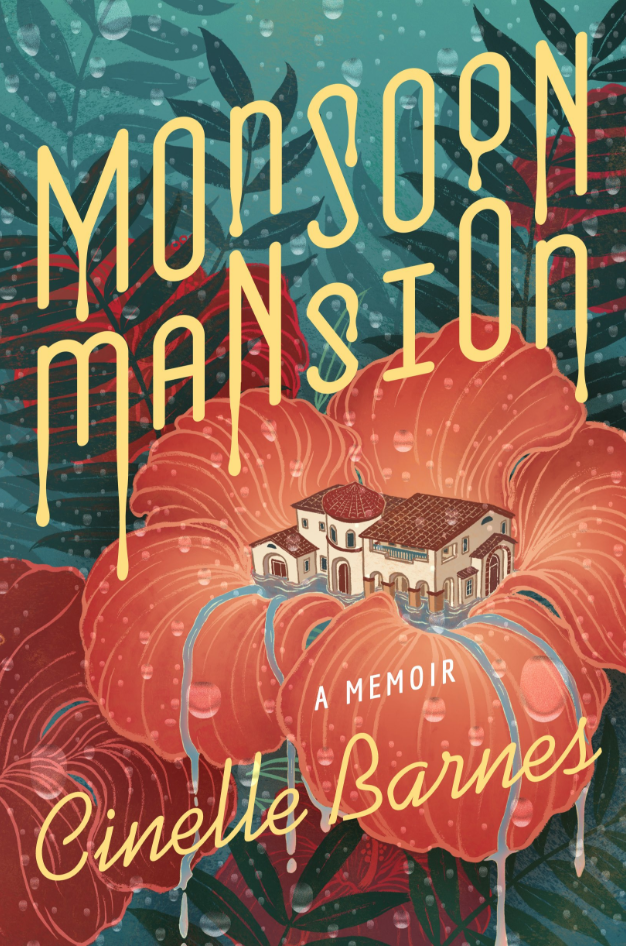 "Cover of ""Monsoon Mansion"" by Cinelle Barnes"