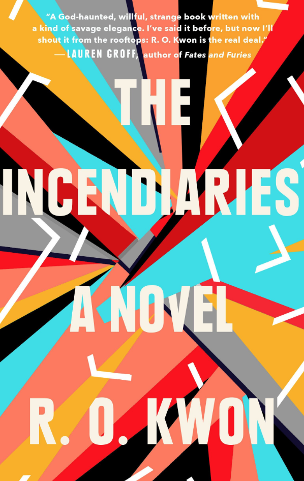 "Cover of ""The Incendiaries"" by R. O. Kwon"
