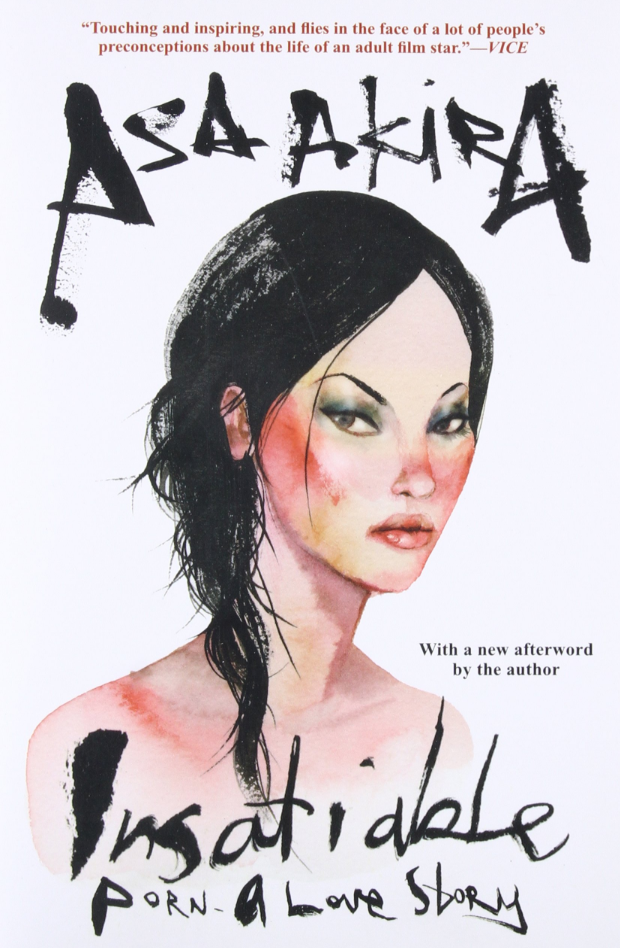 "Cover of ""Insatiable Porn - A Love Story"" by Asa Akira"