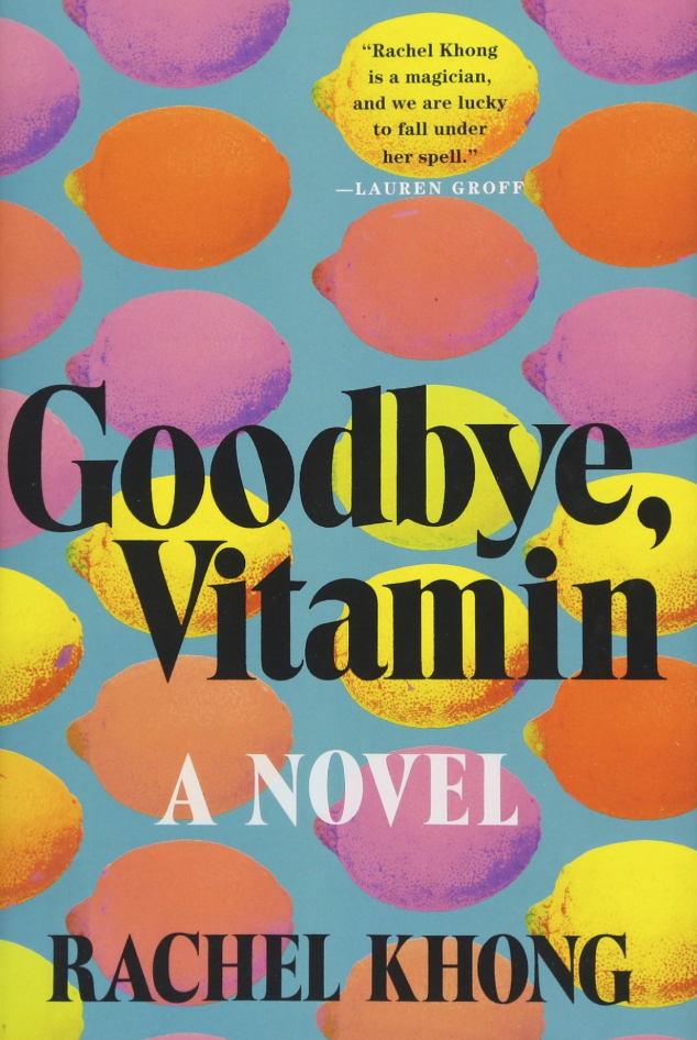 "Cover of ""Goodbye Vitamin"" by Rachel Khong"
