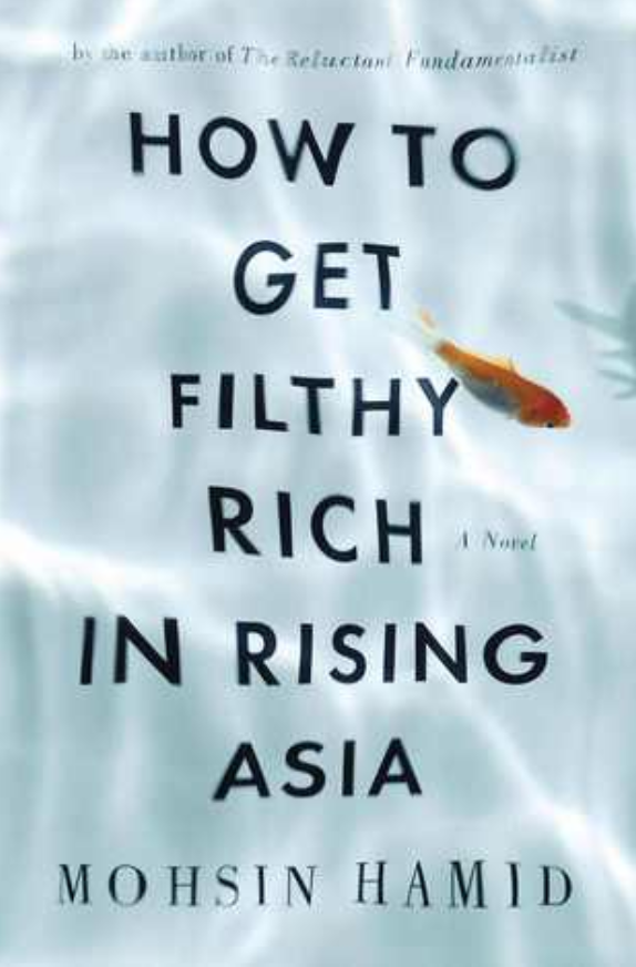 "Cover of ""How to Get Filthy Rich in Rising Asia"" by Mohsin Hamid"